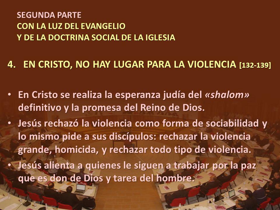 EN CRISTO, NO HAY LUGAR PARA LA VIOLENCIA [132-139]